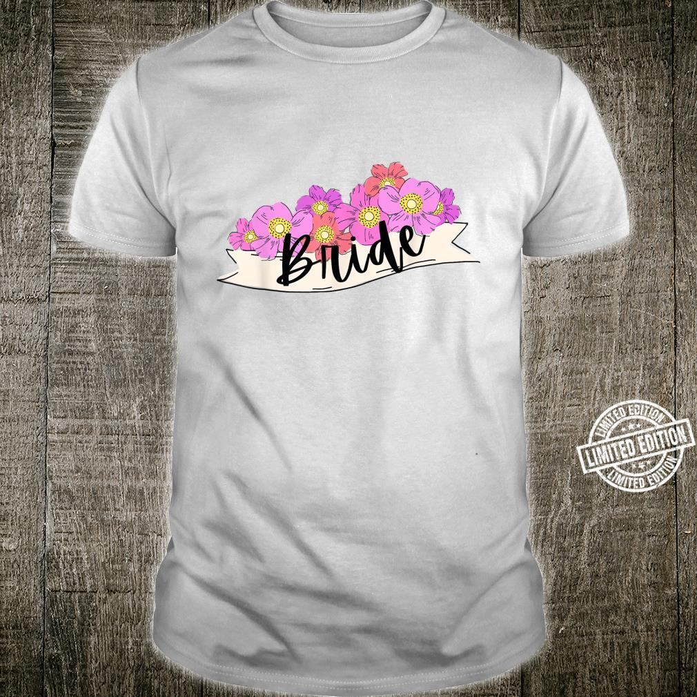 Bride Pink Flower Banner Wedding Bridal Party Bride to Be Shirt