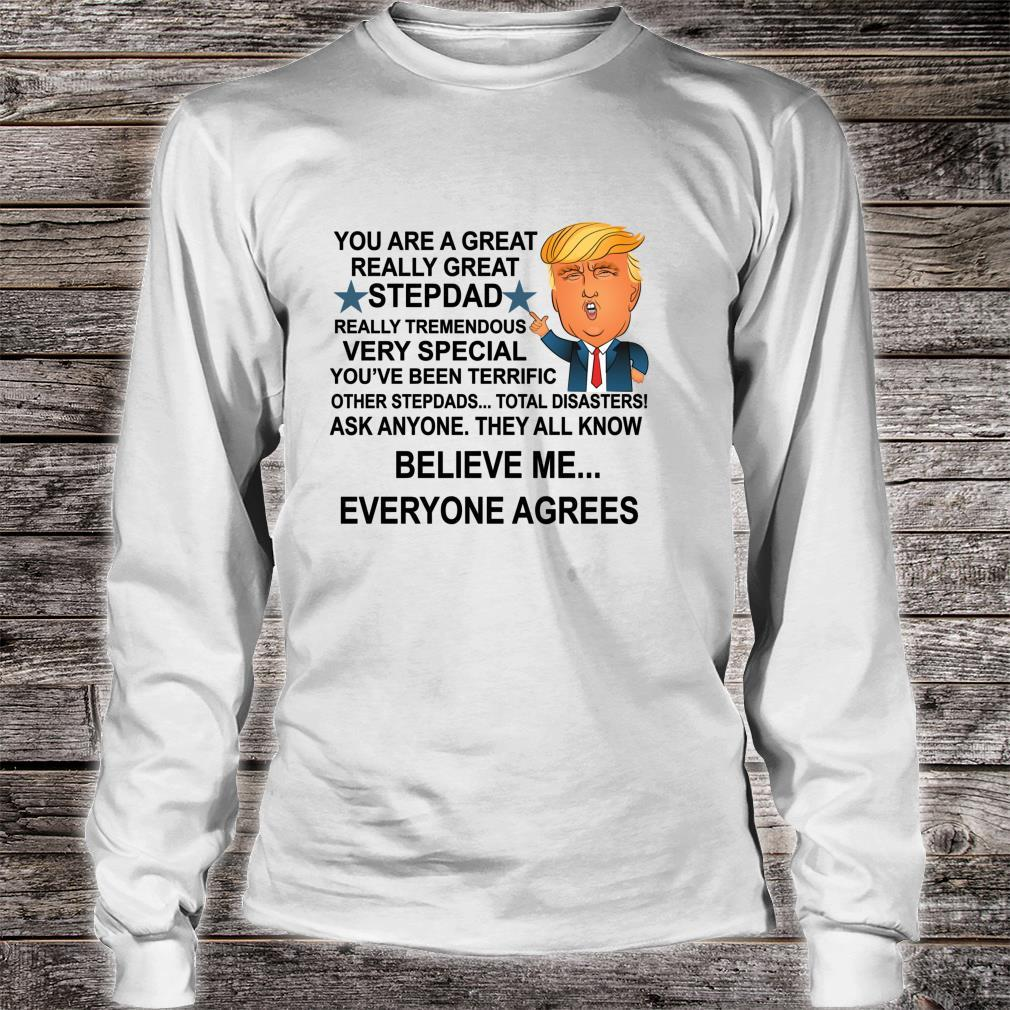 Funny Trump Bonus Dad You Are A Great Stepdad Fathers Day Shirt long sleeved