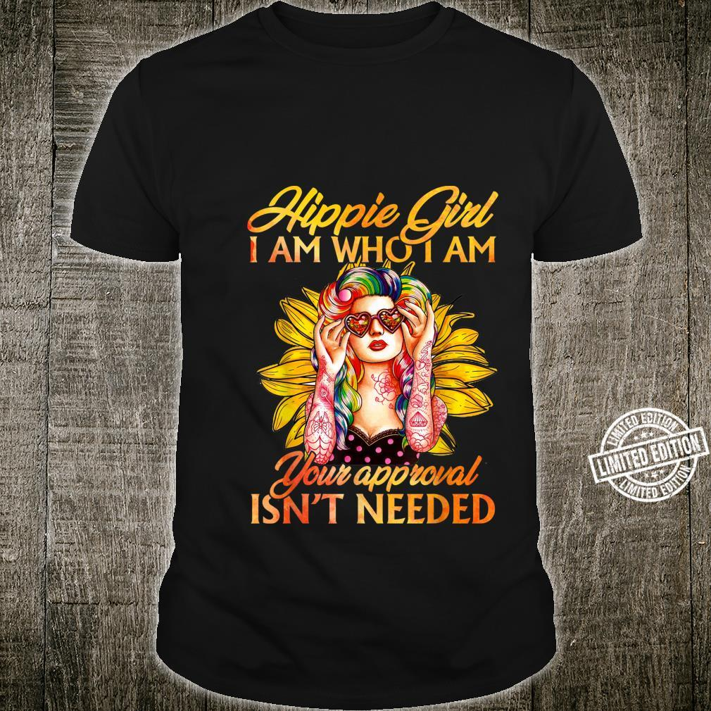Hippie Girl I Am Who I Am Your Approval Isn't Needed Shirt