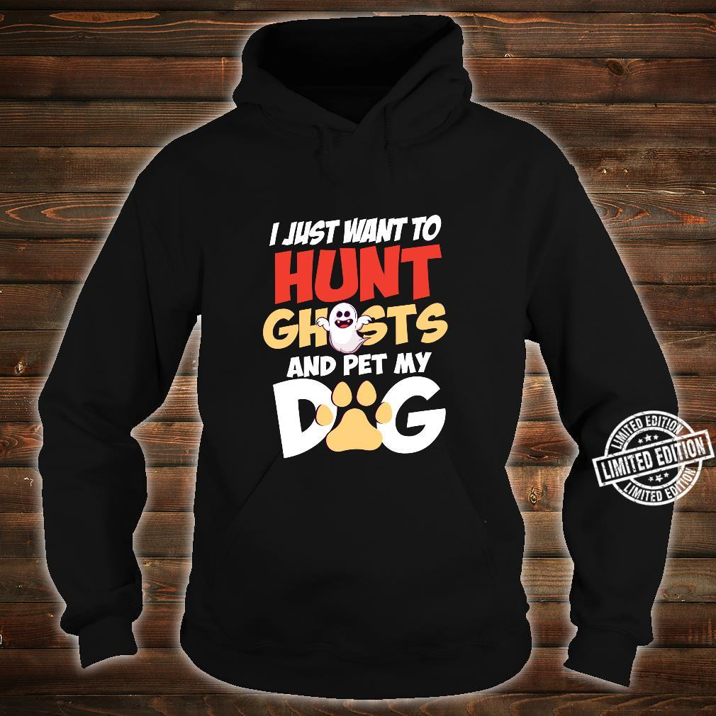 Hunt Ghosts And Pet My Dog Dog Owner Mom Halloween Shirt hoodie