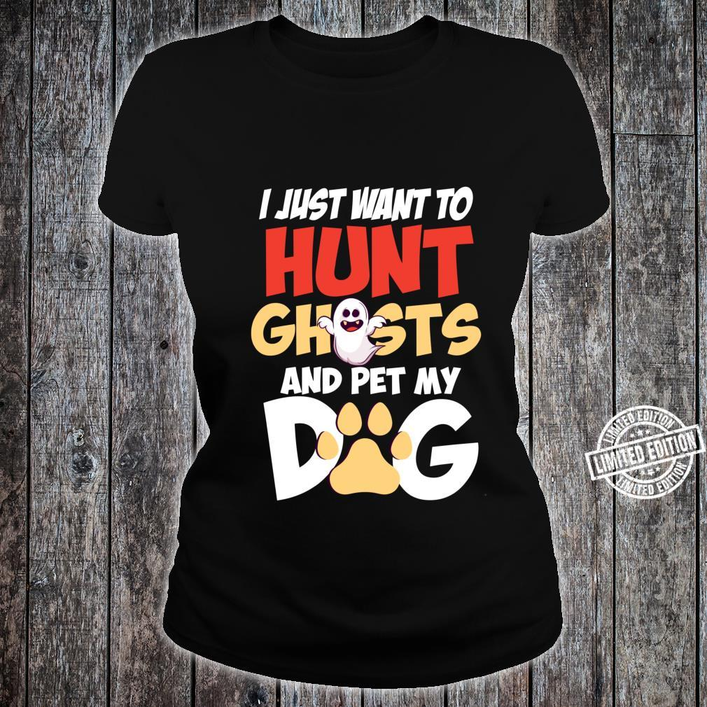 Hunt Ghosts And Pet My Dog Dog Owner Mom Halloween Shirt ladies tee