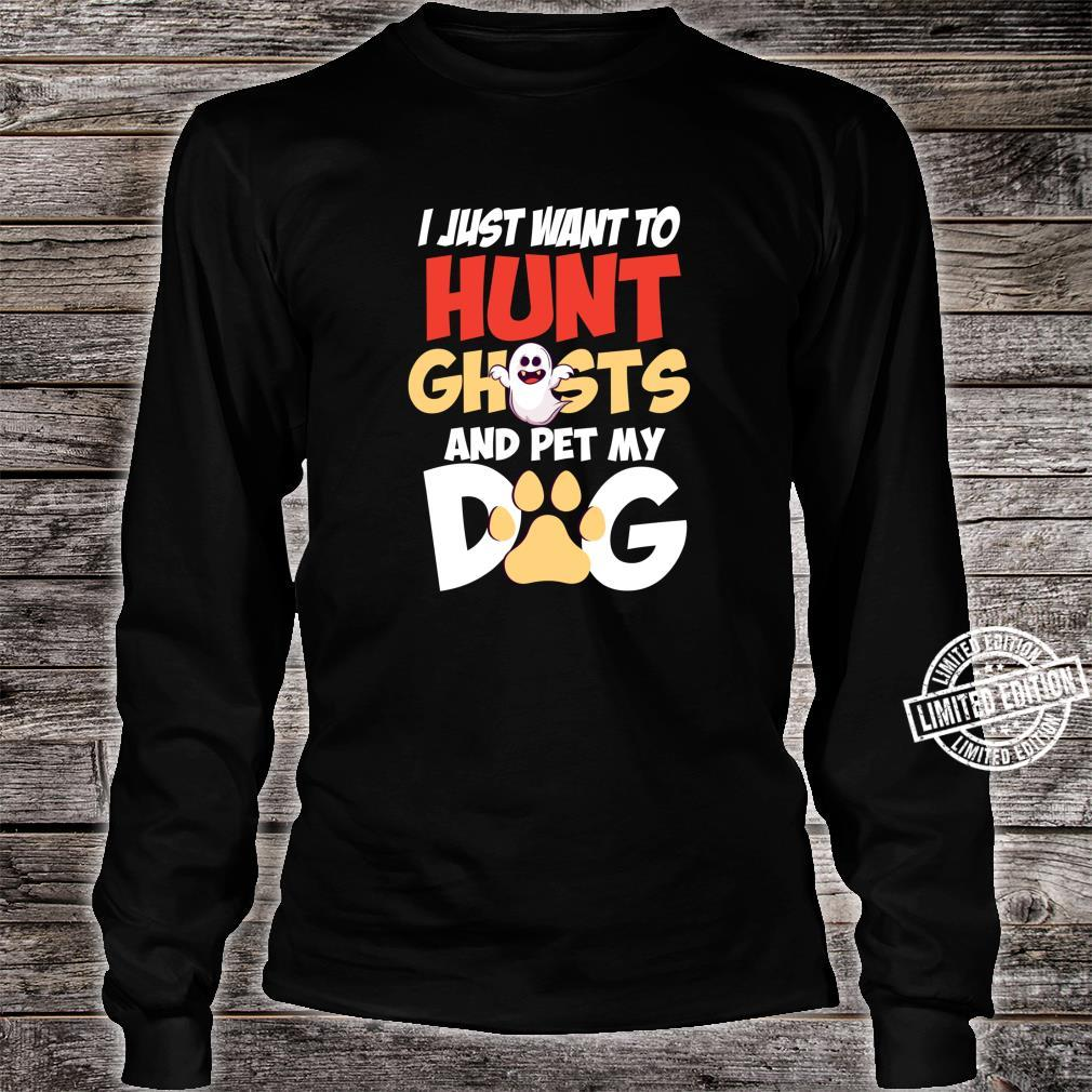 Hunt Ghosts And Pet My Dog Dog Owner Mom Halloween Shirt long sleeved