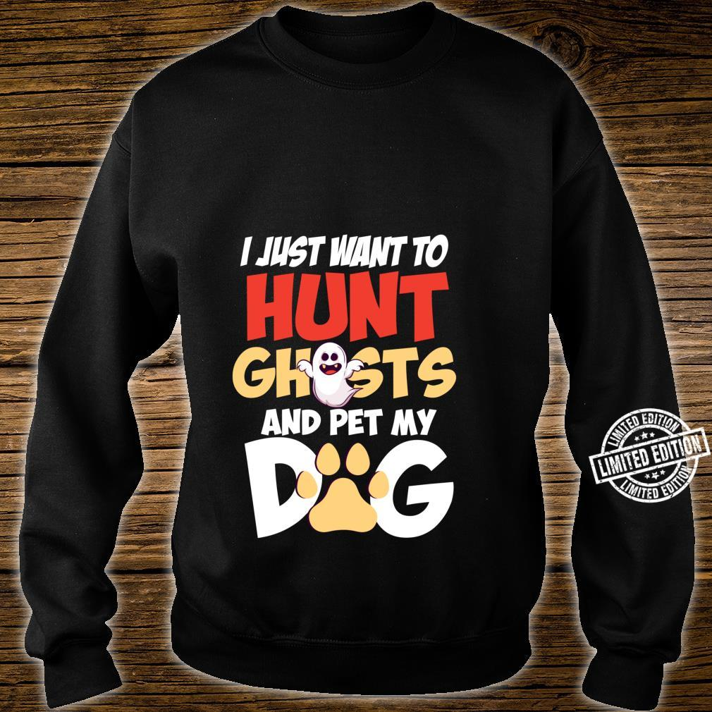 Hunt Ghosts And Pet My Dog Dog Owner Mom Halloween Shirt sweater
