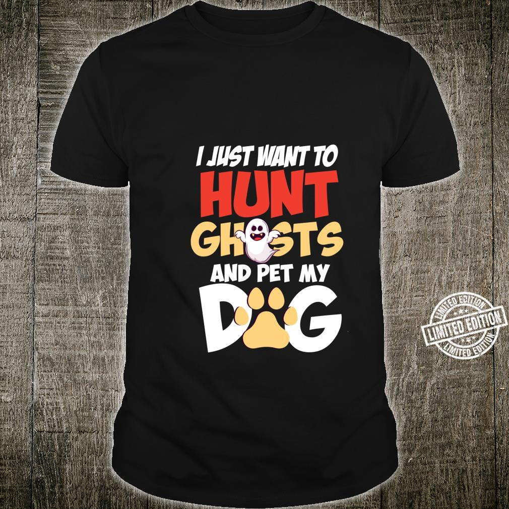 Hunt Ghosts And Pet My Dog Dog Owner Mom Halloween Shirt