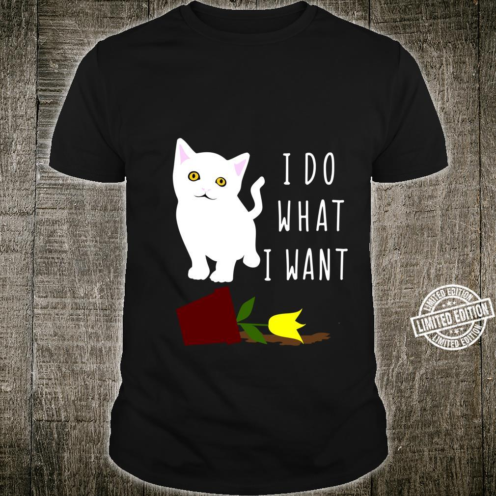 I Do What I Want Cats Kittens Shirt