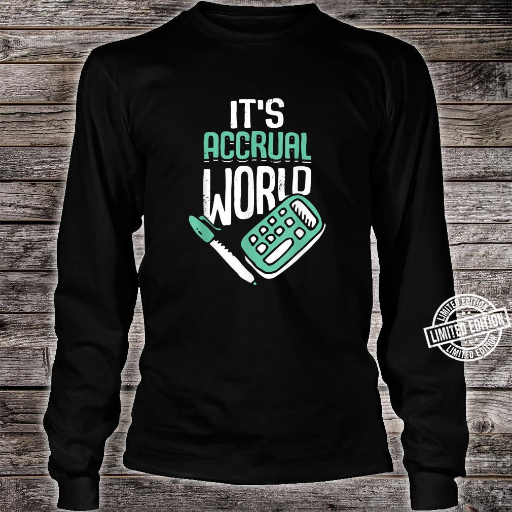 It's Accrual World Accountant CPA Shirt long sleeved