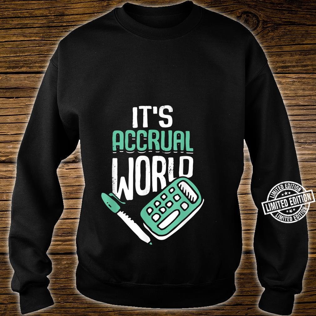 It's Accrual World Accountant CPA Shirt sweater