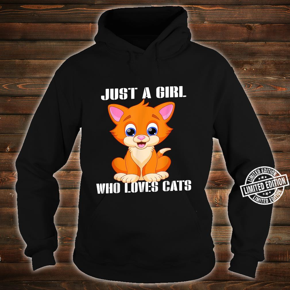 Just a girl who loves cats Shirt hoodie