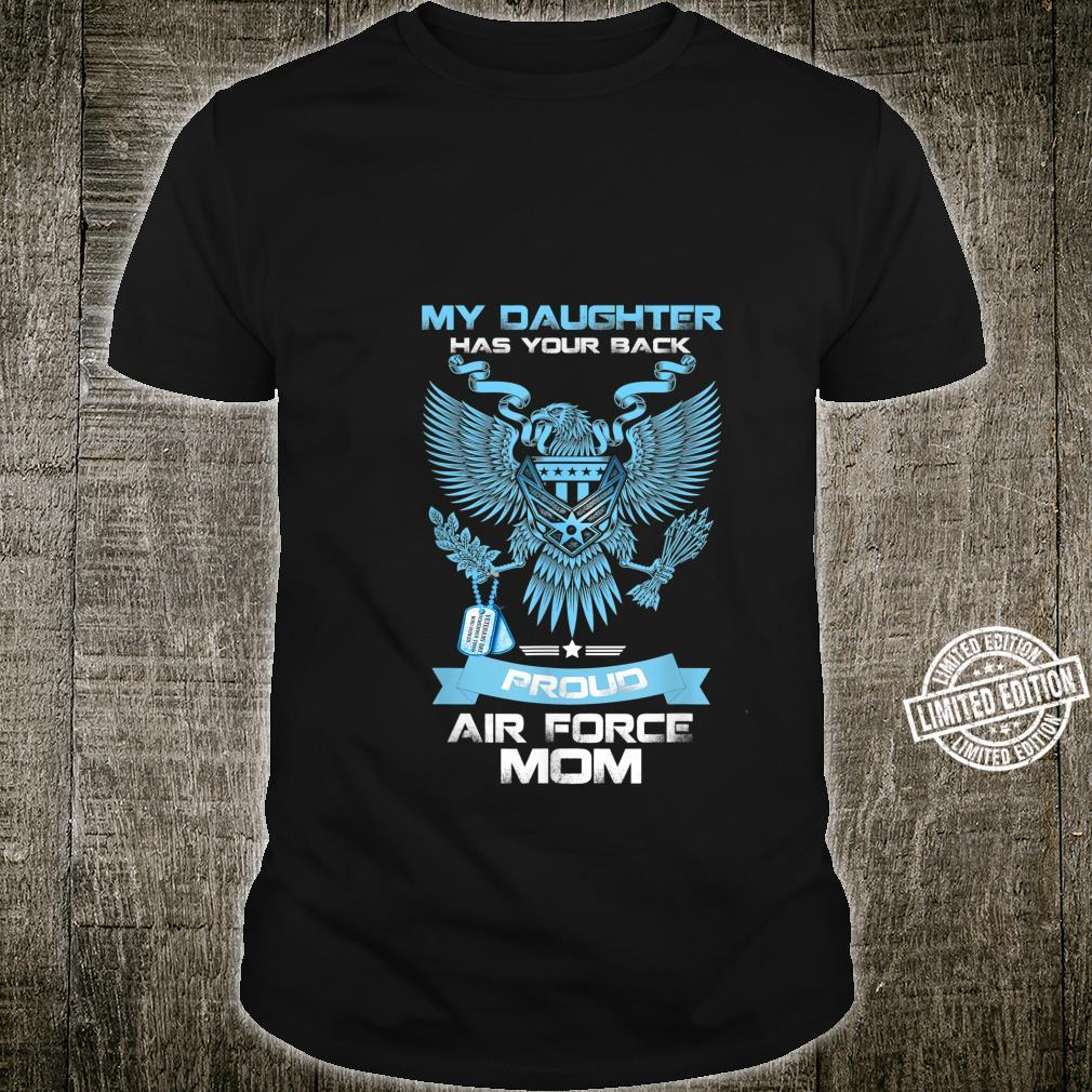 My Daughter Has Your Back Proud US Air Force Mom, USAF Mom Shirt