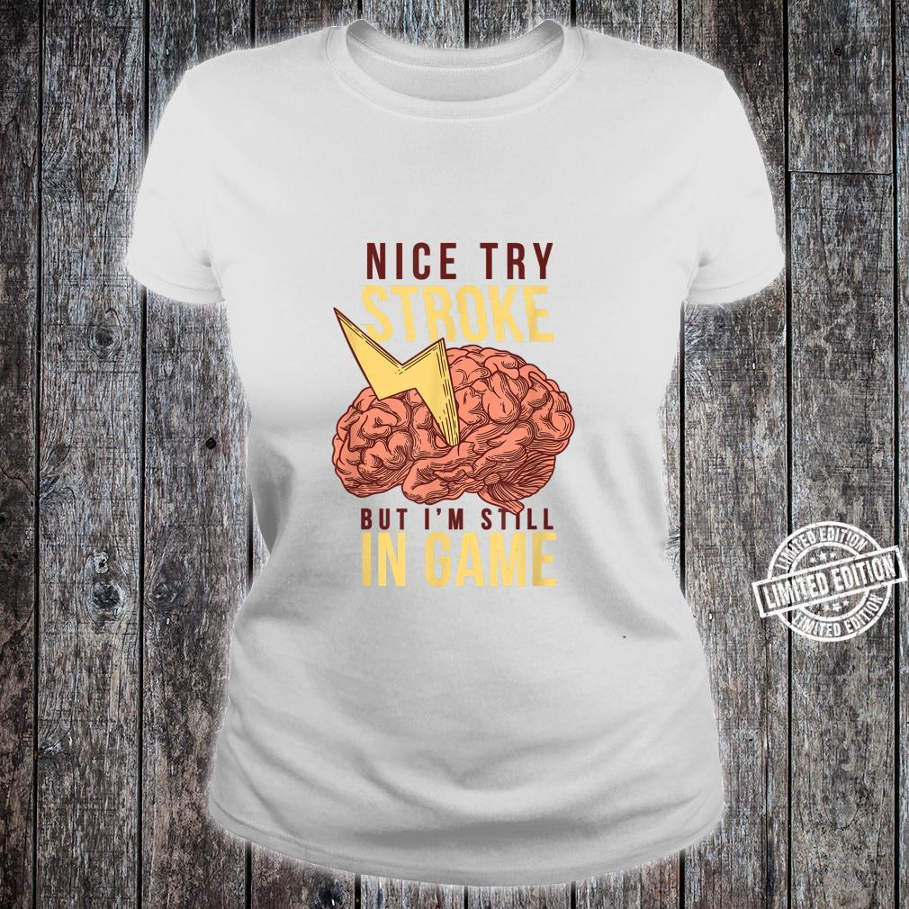 Nice Try Stroke But I'm Still In Game Brain Attack Awareness Shirt ladies tee
