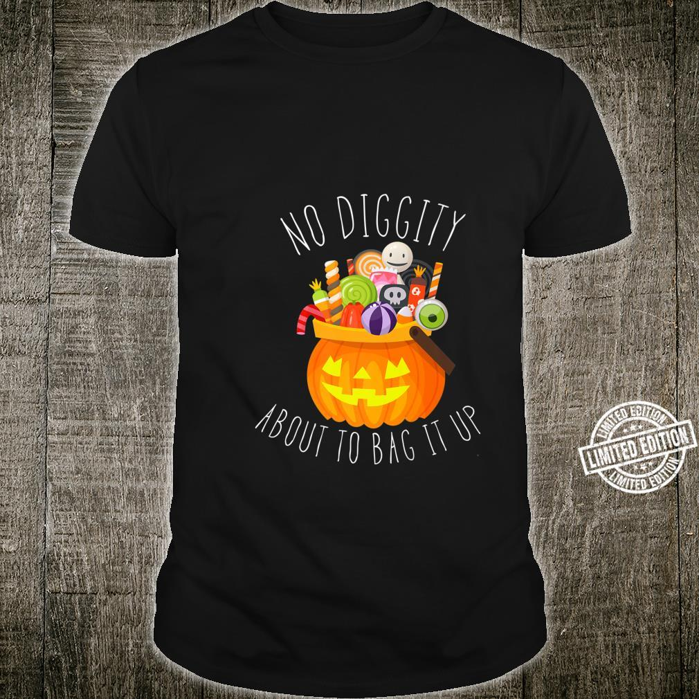 No Diggity About To Bag It Up Trick Treat Candy Halloween Shirt