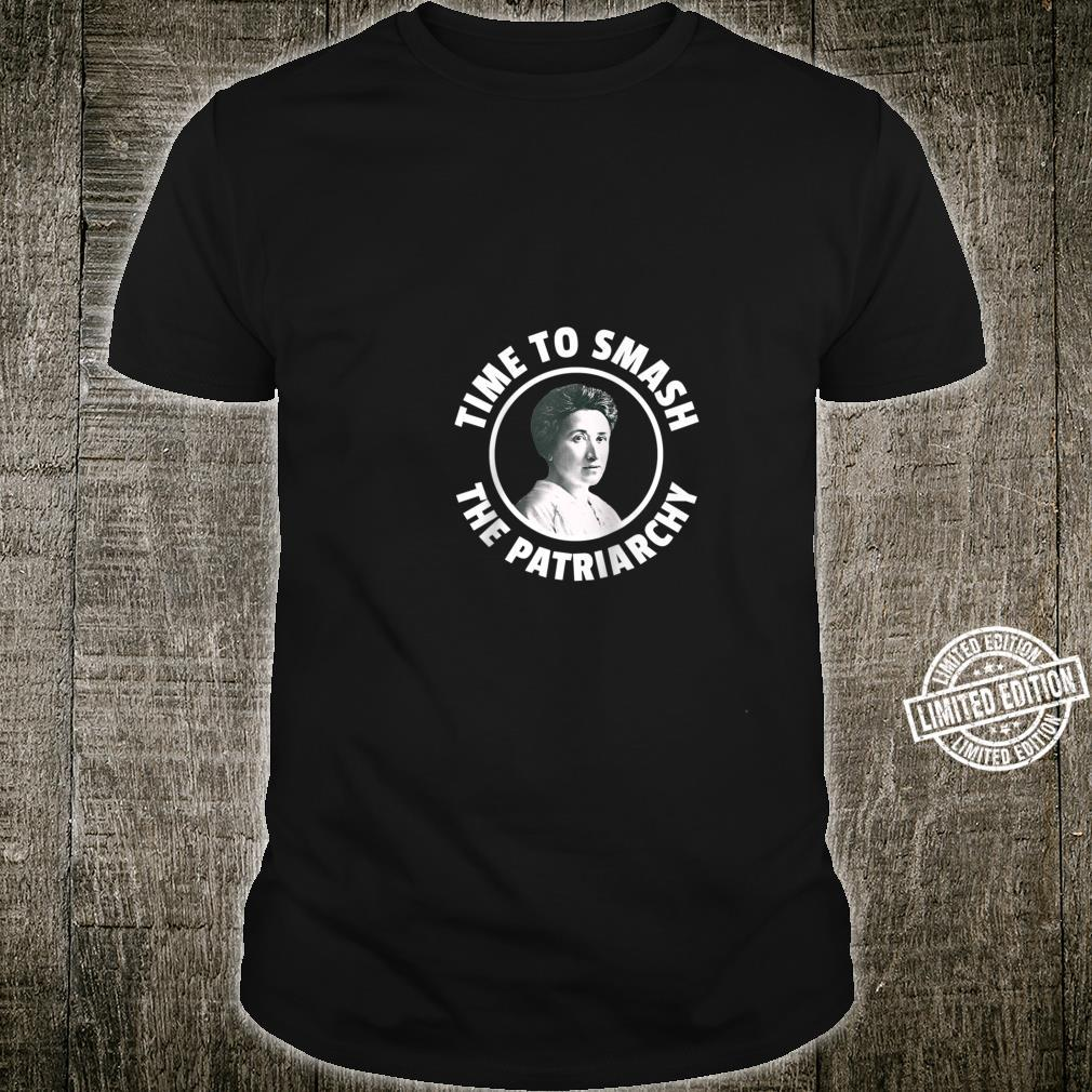 Rosa Luxemburg Time To Smash The Patriarchy for Feminists Shirt