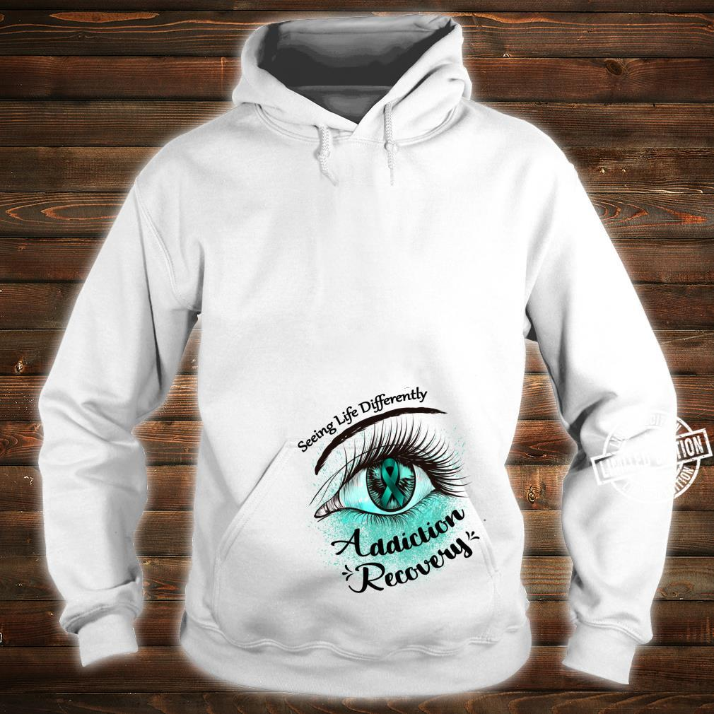Seeing Life Differently Addiction Recovery Awareness Shirt hoodie