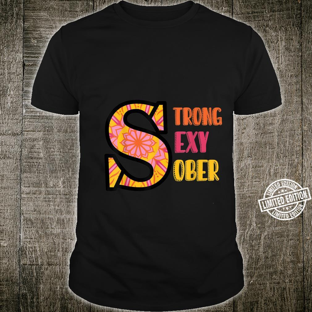 Strong Sexy Sober Recovery Sobriety Shirt