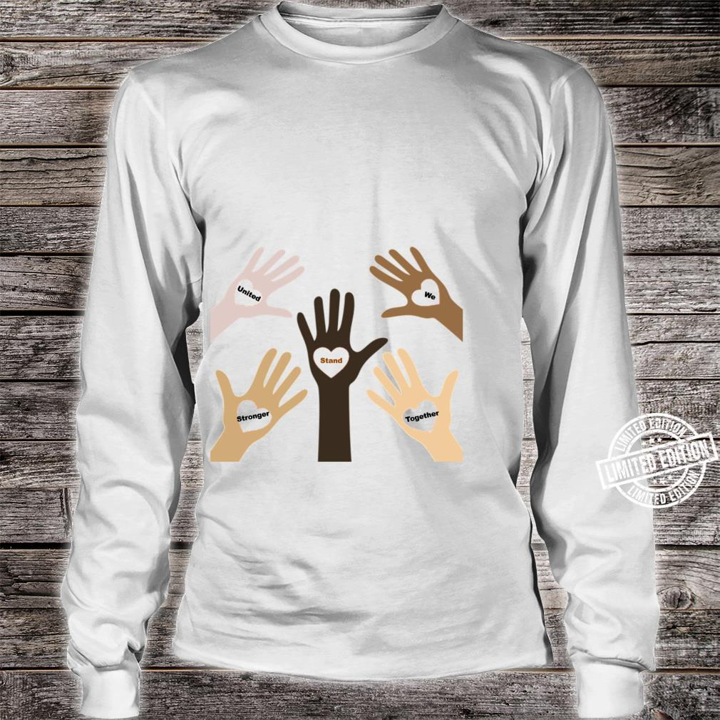 Stronger Together United We Stand Shirt long sleeved