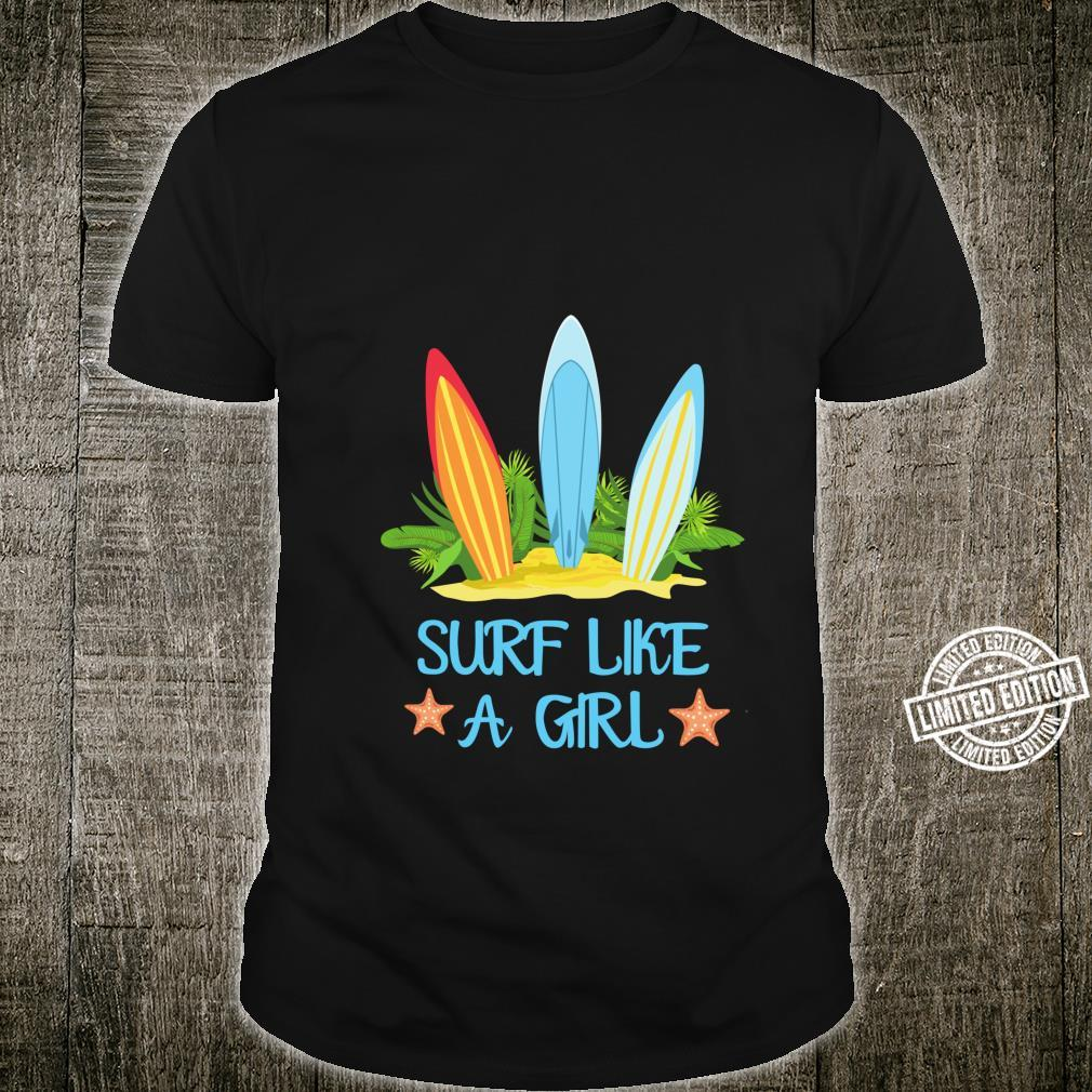 Surf Like A Girl Surfing Surfing Shirt