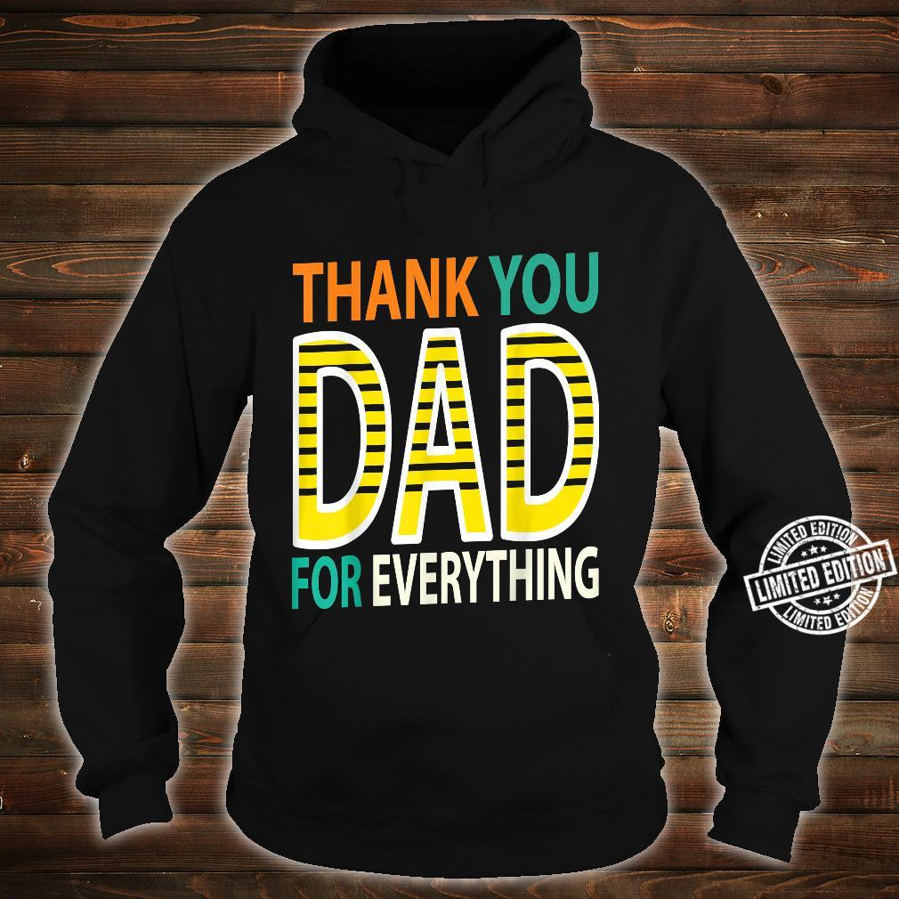 THANK YOU DAD FOR EVEYTHING Father's Day Papa Dad Shirt hoodie