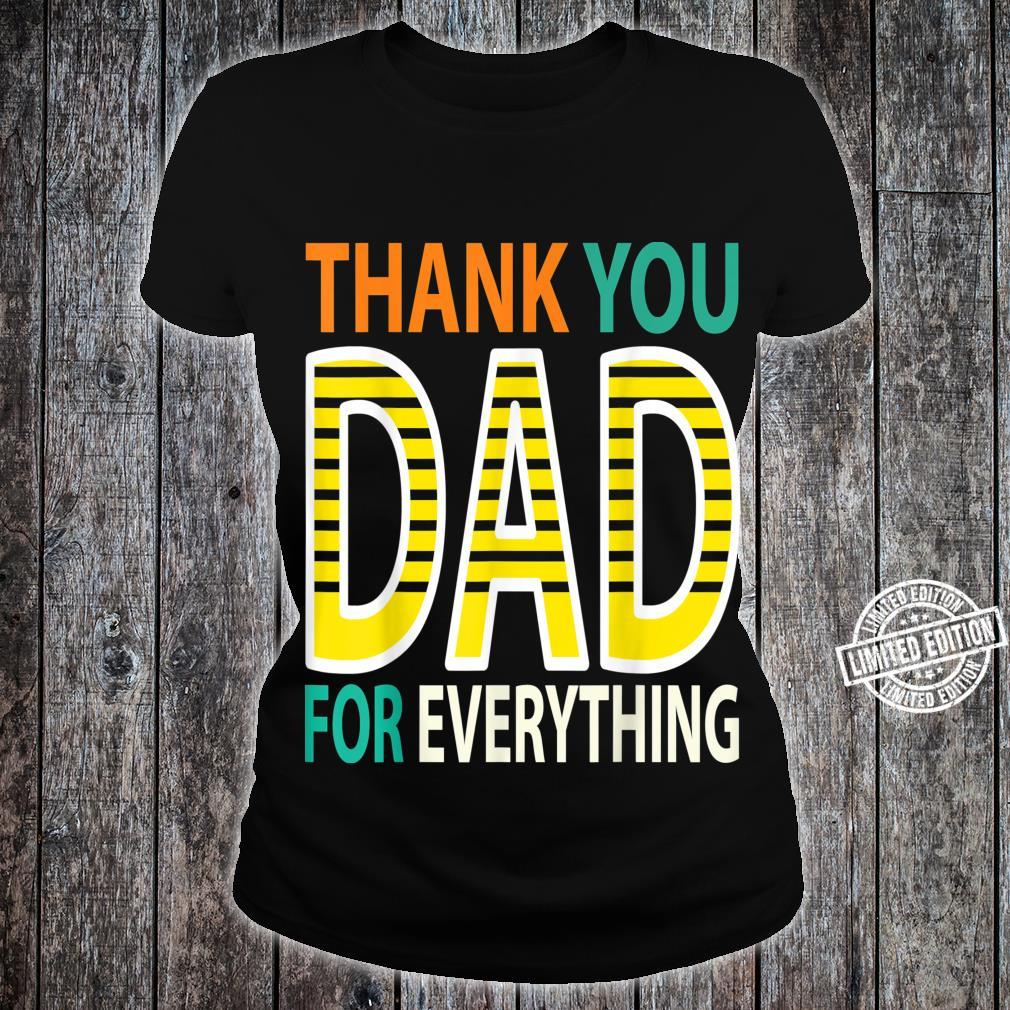 THANK YOU DAD FOR EVEYTHING Father's Day Papa Dad Shirt ladies tee