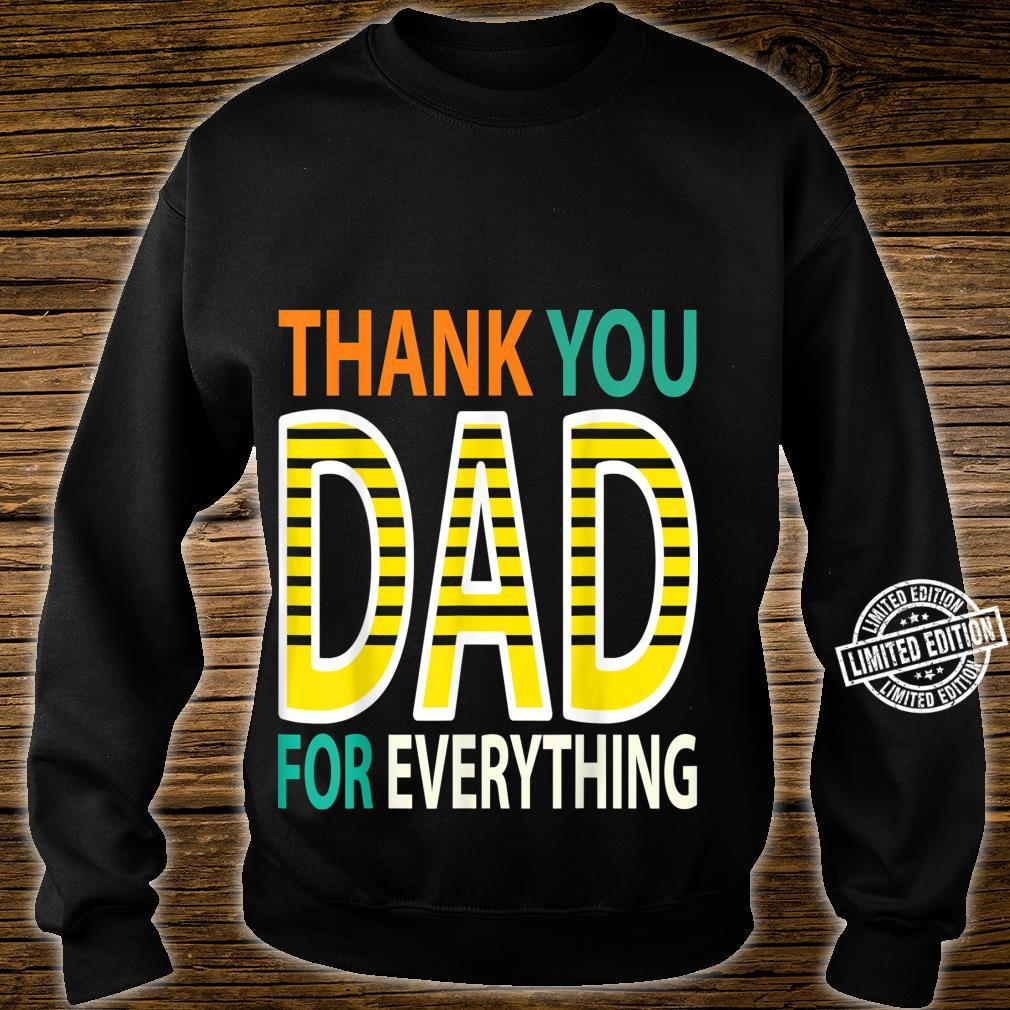 THANK YOU DAD FOR EVEYTHING Father's Day Papa Dad Shirt sweater