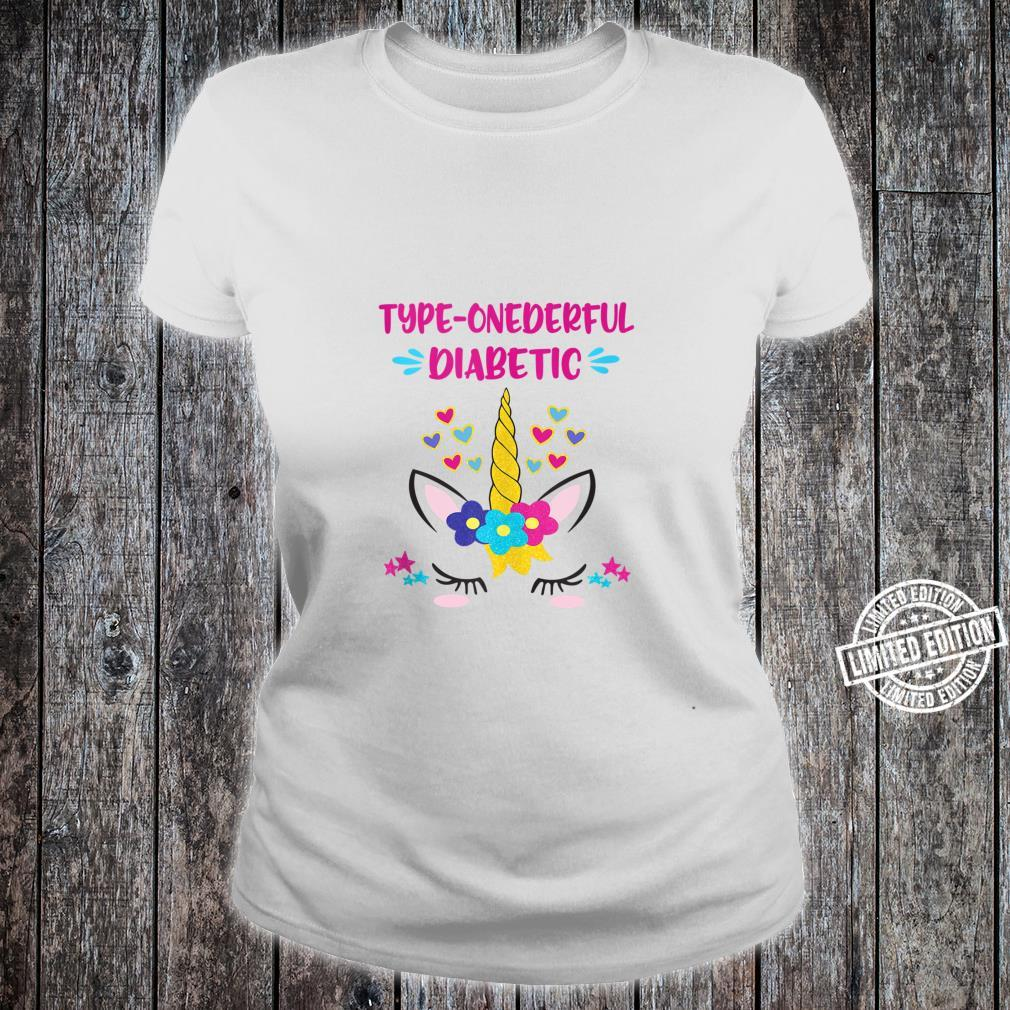Type Onederful Diabetic Unicorn Type One Diabetics Shirt ladies tee