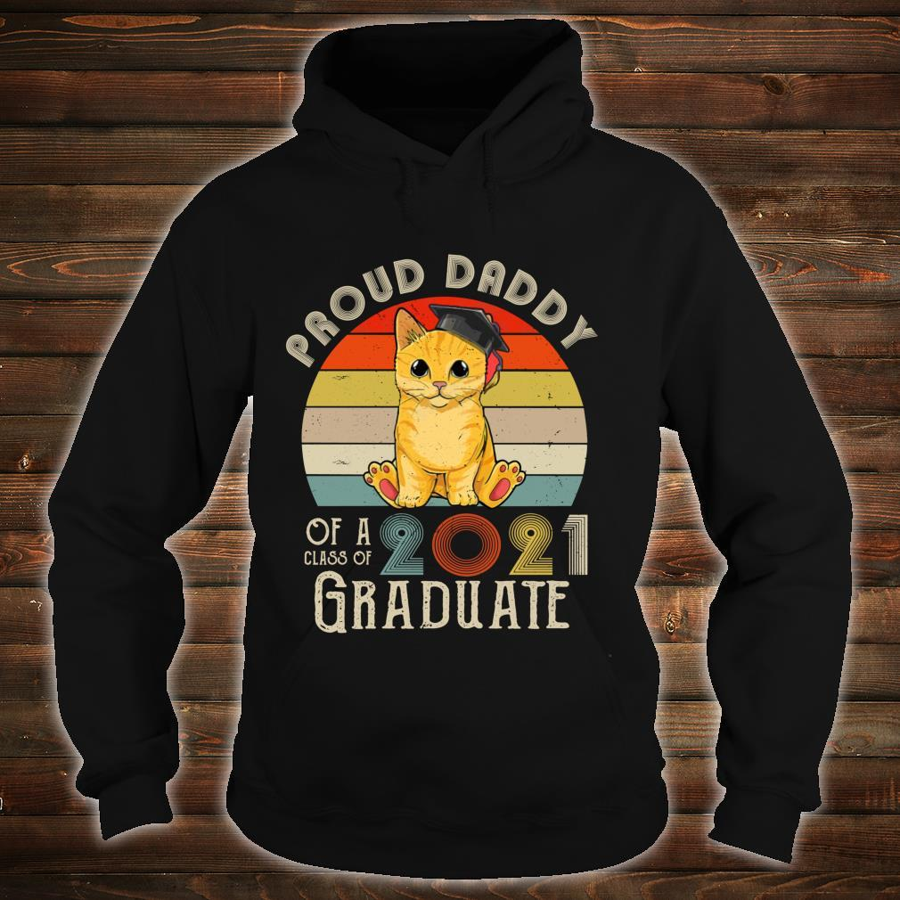 Vintage Cat Proud Daddy Of A Class Of 2021 Senior Graduate Shirt hoodie