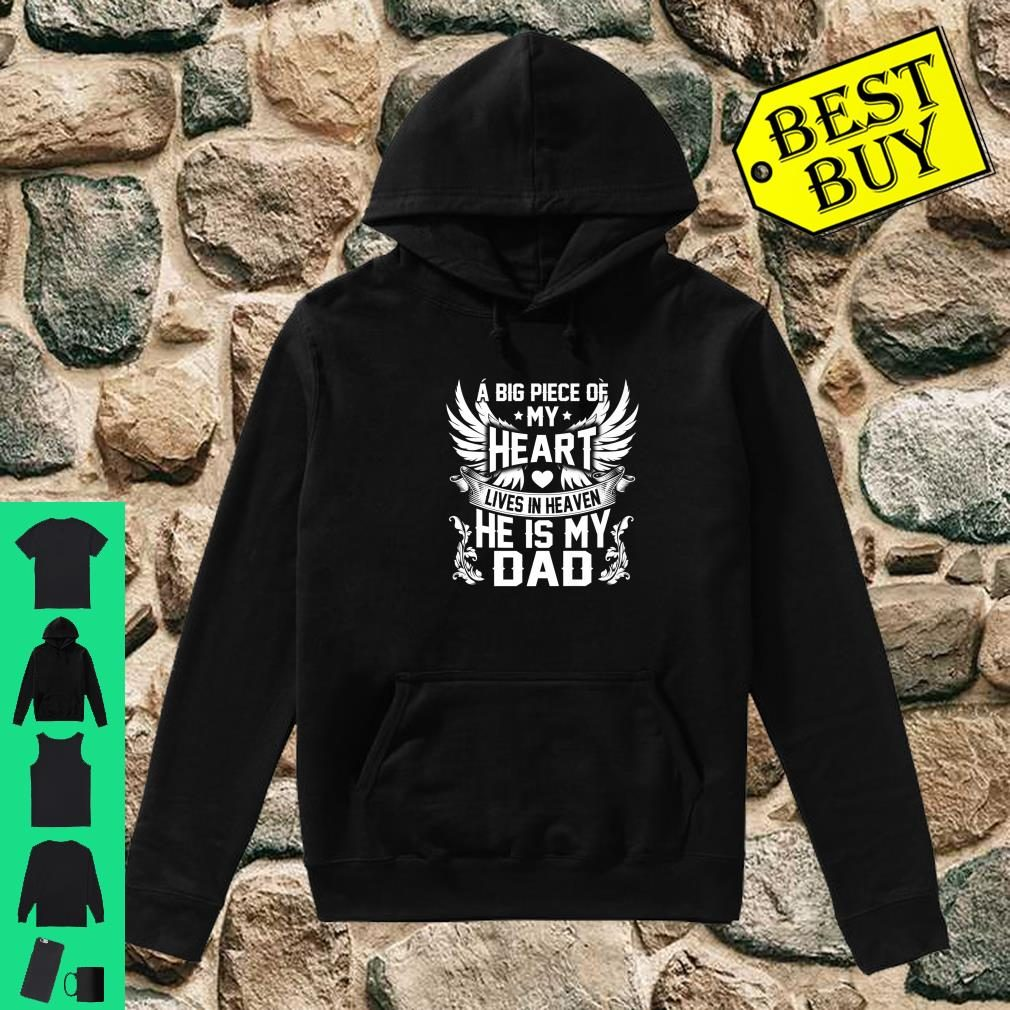 A big piece of my heart lives in heaven my Dad Shirt hoodie