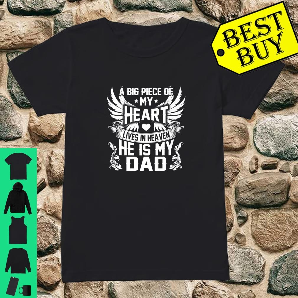 A big piece of my heart lives in heaven my Dad Shirt ladies tee