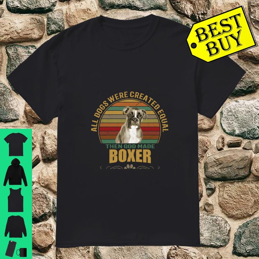 All Dogs Were Created Equal Boxer Owners Design Gift Shirt