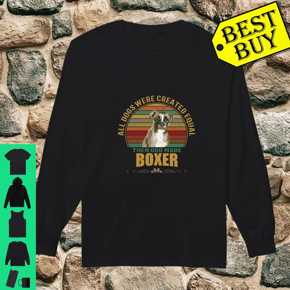 All Dogs Were Created Equal Boxer Owners Design Gift Shirt long sleeved