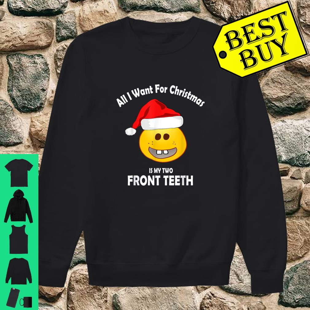 All I Want For Christmas Is My Two Front th Shirt sweater