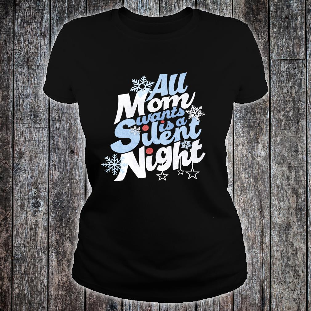 All Mom Wants Is A Silent Night Christmas Shirt ladies tee