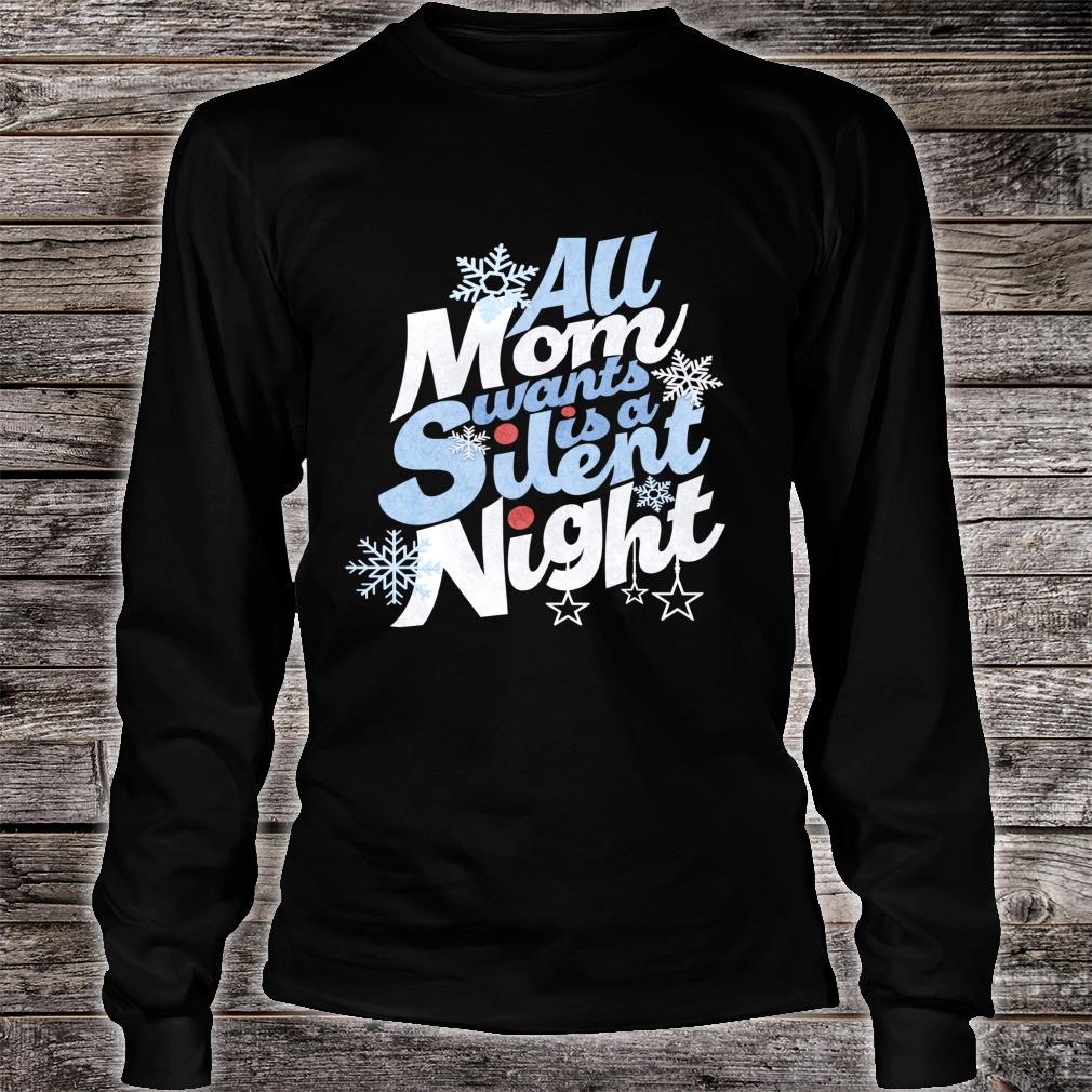 All Mom Wants Is A Silent Night Christmas Shirt long sleeved