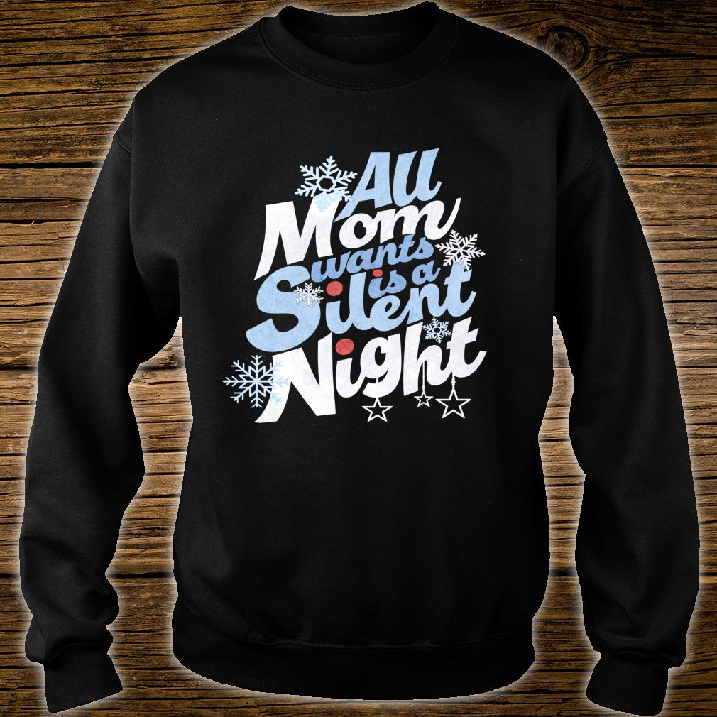 All Mom Wants Is A Silent Night Christmas Shirt sweater