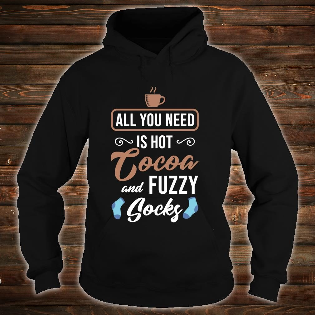 All You Need Is Hot Cocoa And Fuzzy Socks Winter Book Shirt hoodie