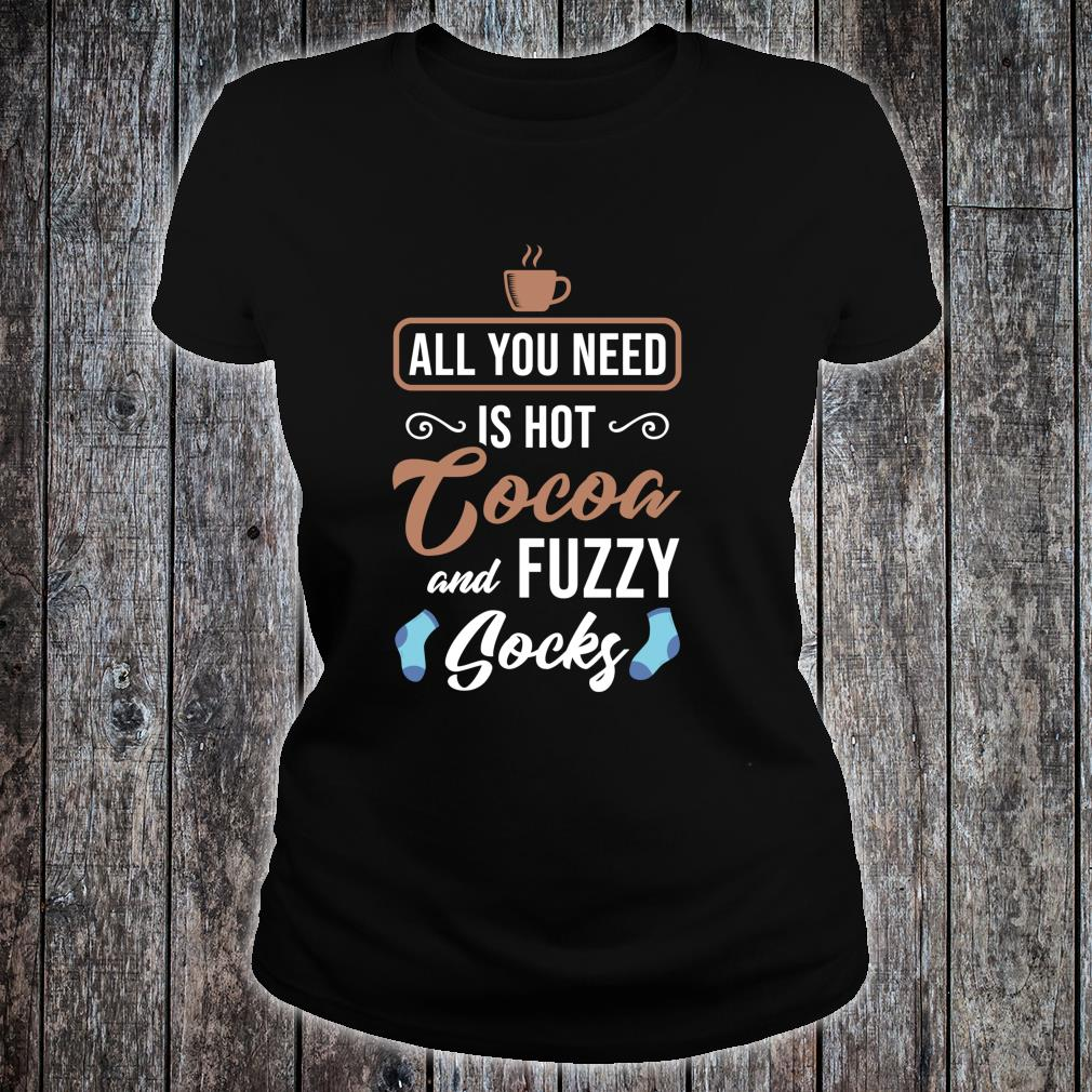 All You Need Is Hot Cocoa And Fuzzy Socks Winter Book Shirt ladies tee