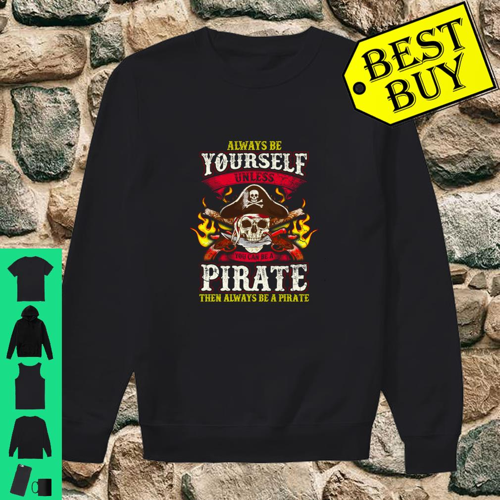 Always Be A Pirate Quotes Pirates Humor Sayings Langarm Shirt sweater