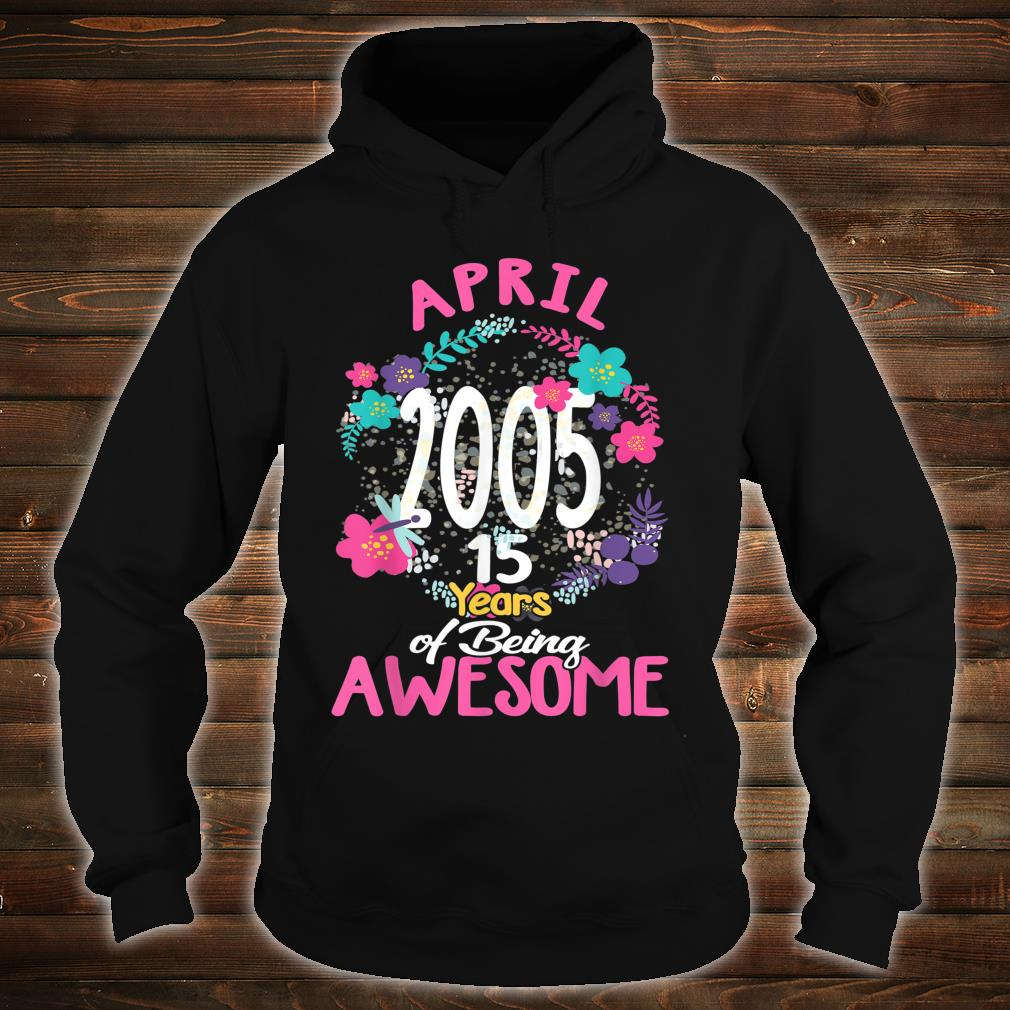 April 2005 15th Birthday Tee Floral for Girls Shirt hoodie