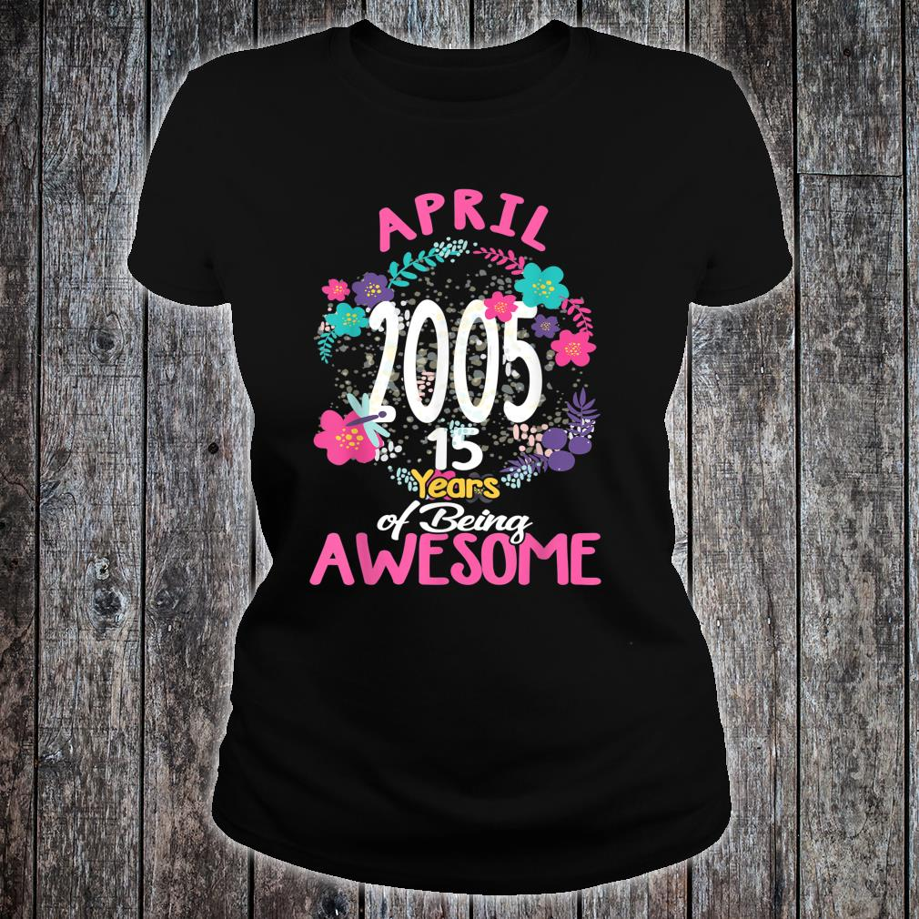 April 2005 15th Birthday Tee Floral for Girls Shirt ladies tee