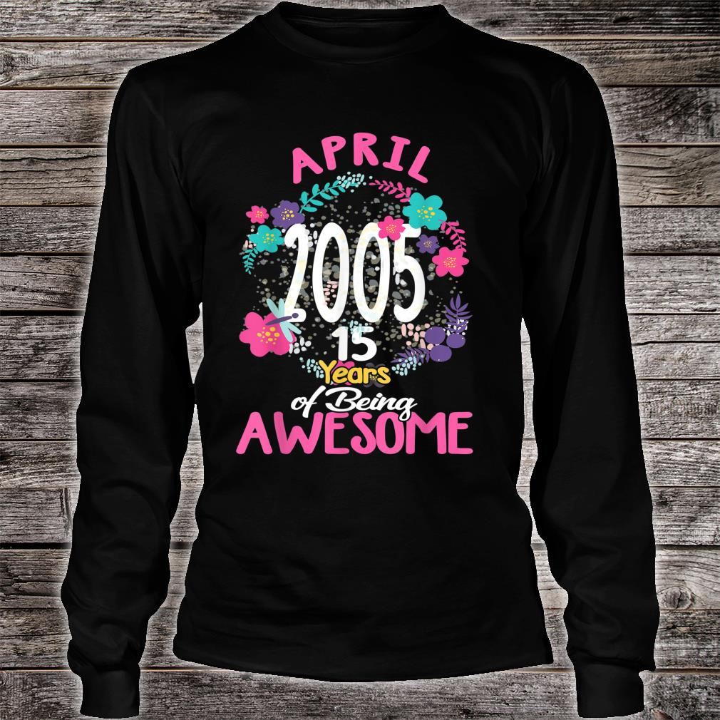 April 2005 15th Birthday Tee Floral for Girls Shirt long sleeved