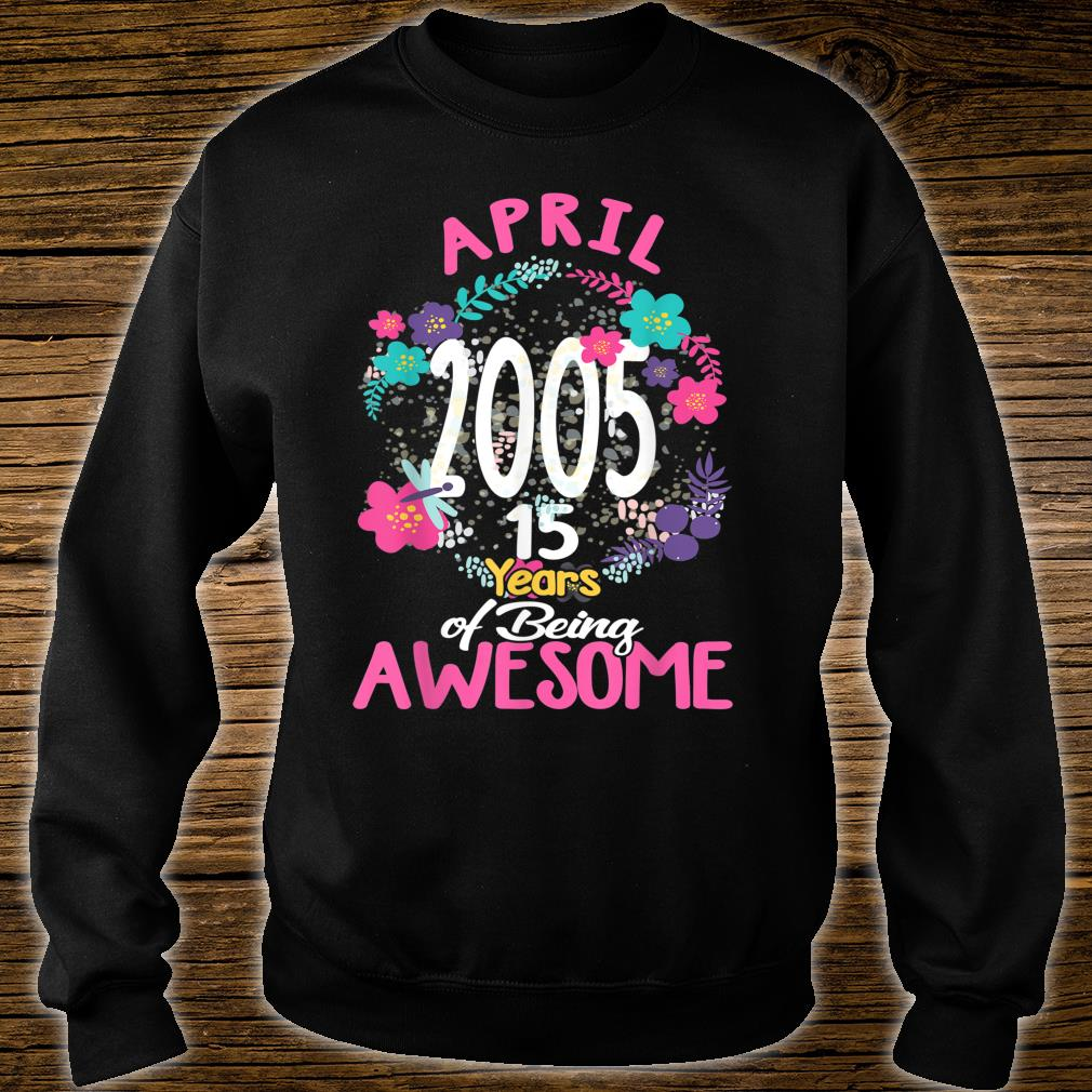 April 2005 15th Birthday Tee Floral for Girls Shirt sweater