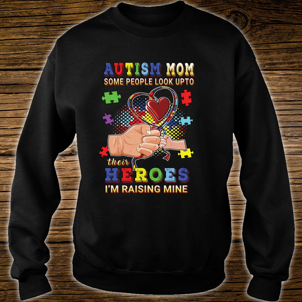 Autism Mom Shirt Some People Look Upto Their Hero Shirt sweater