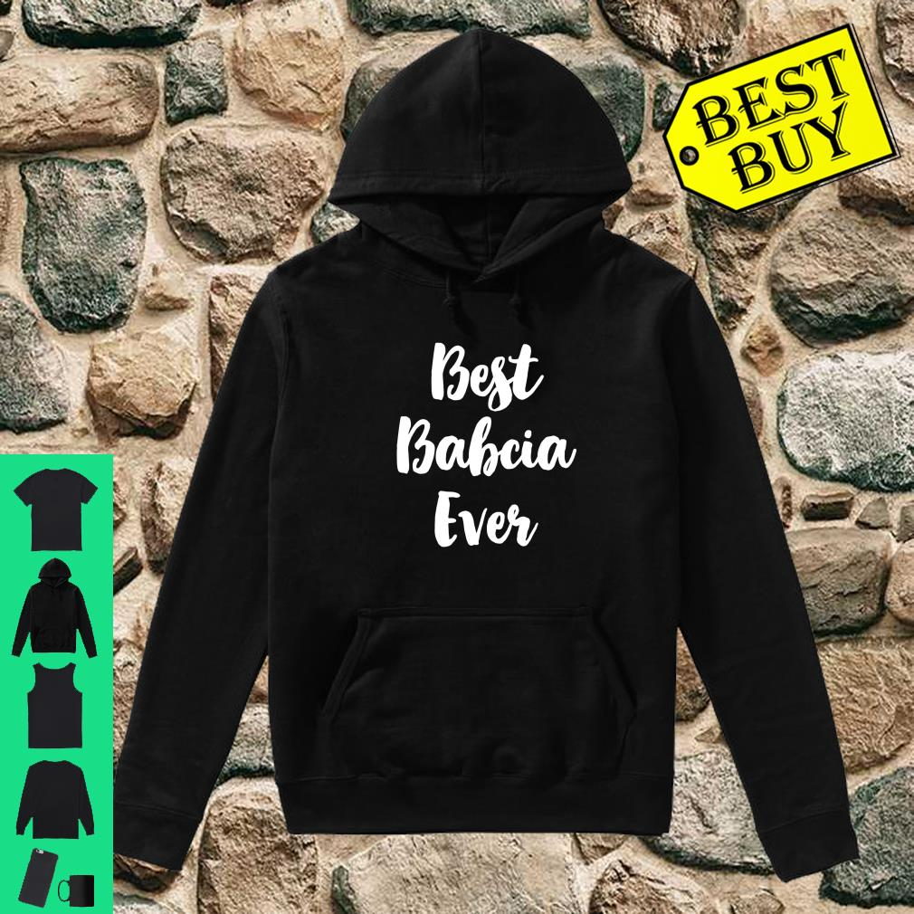 Best Babcia Ever Cute Mother's Day Gift Shirt hoodie