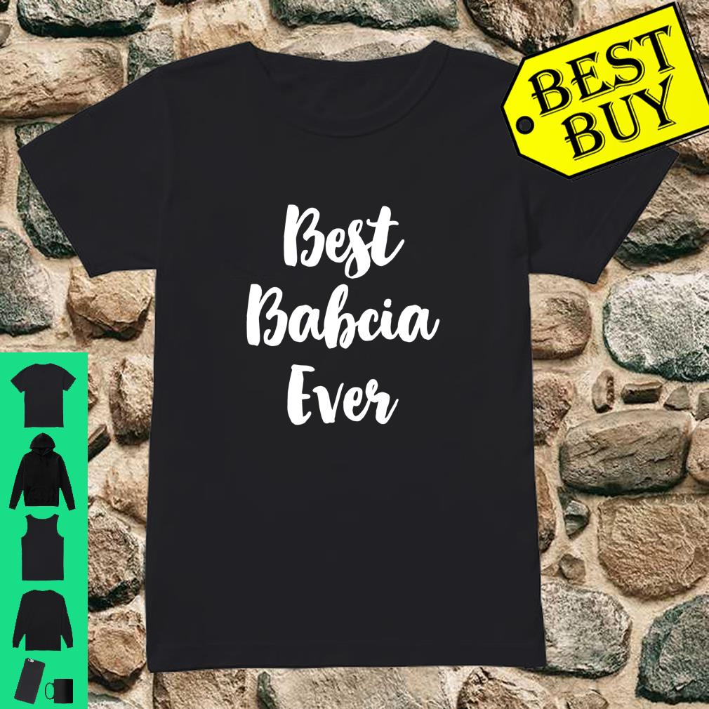Best Babcia Ever Cute Mother's Day Gift Shirt ladies tee