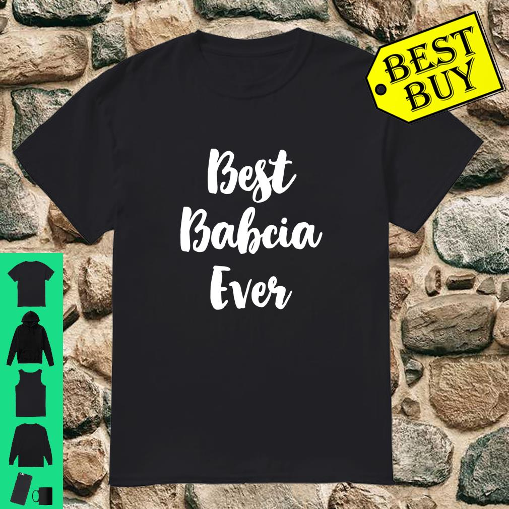 Best Babcia Ever Cute Mother's Day Gift Shirt