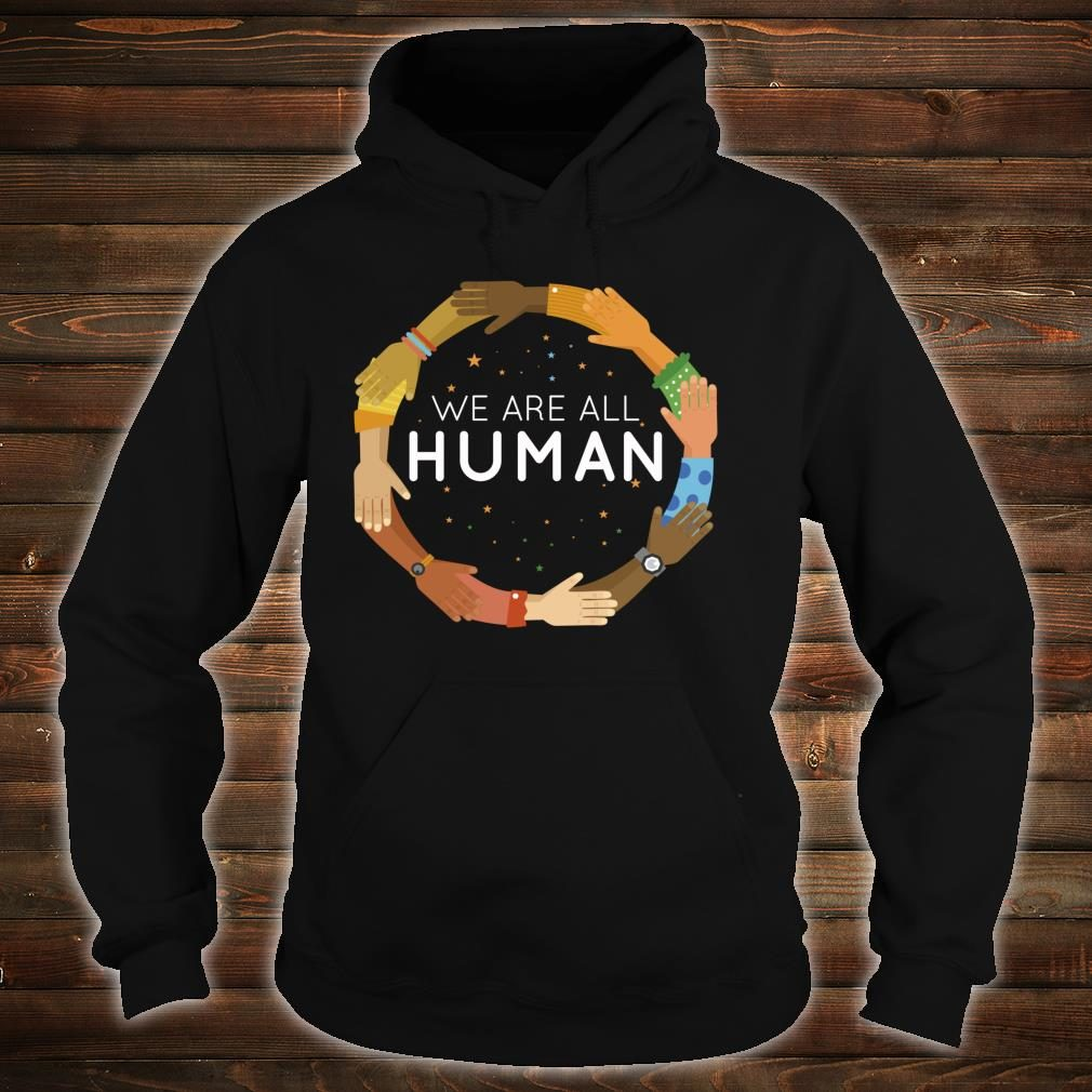 Black History Month We Are All Human Black Is Beautiful Shirt hoodie
