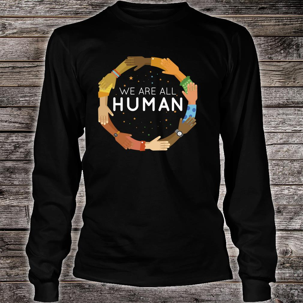 Black History Month We Are All Human Black Is Beautiful Shirt long sleeved