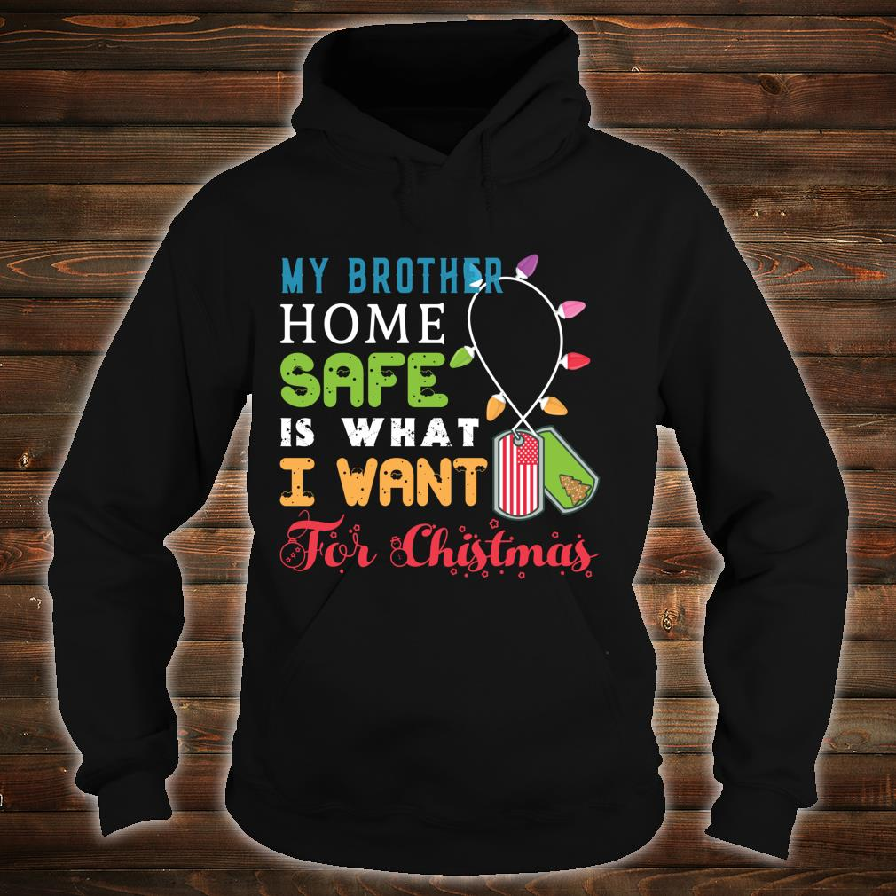 Brother Home Safe for Christmas Father Military Deployment Shirt hoodie