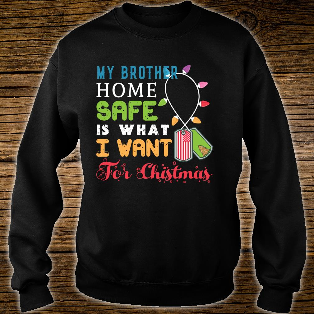 Brother Home Safe for Christmas Father Military Deployment Shirt sweater