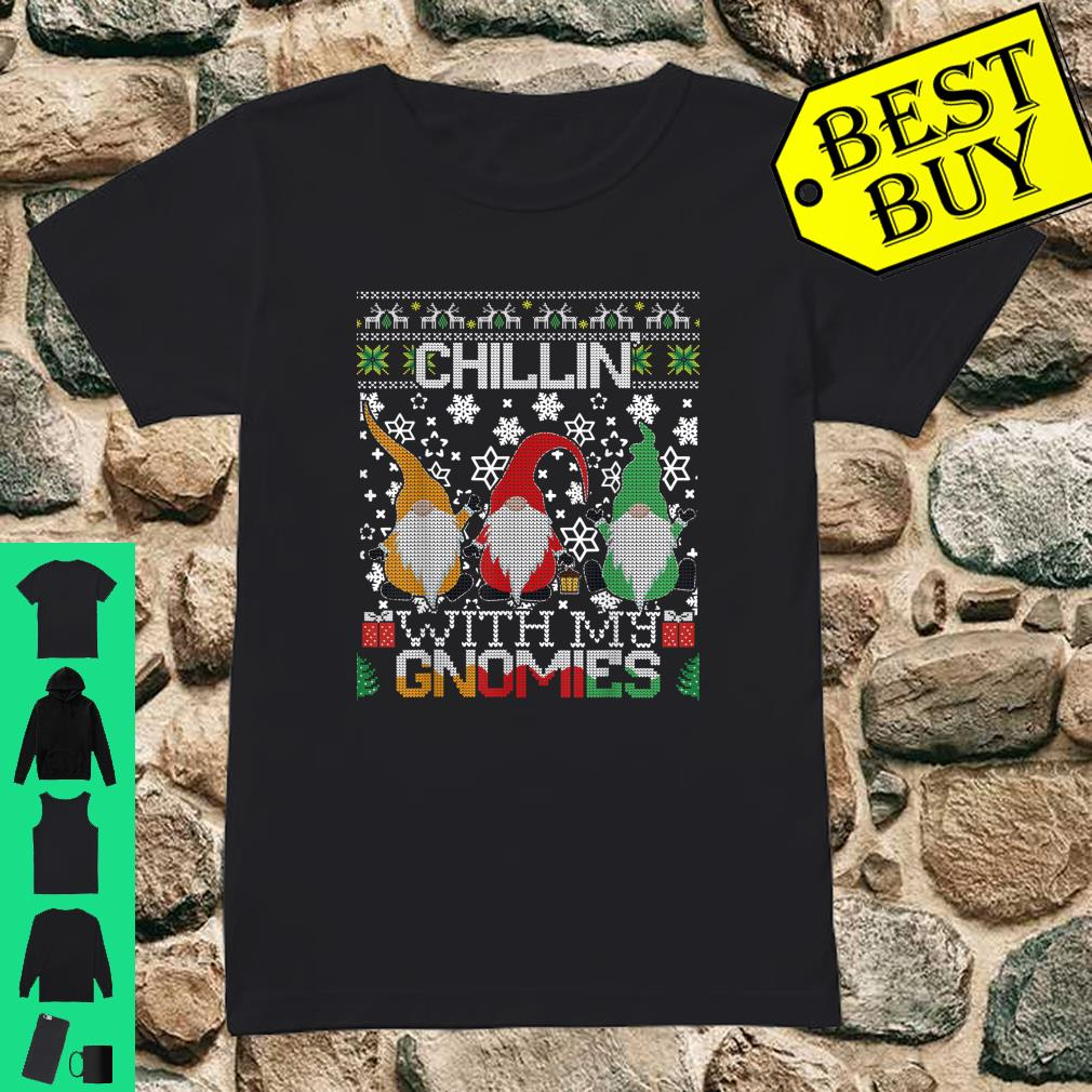 Chillin With My Gnomies Ugly Gnome Christmas Sweater Gift Shirt ladies tee