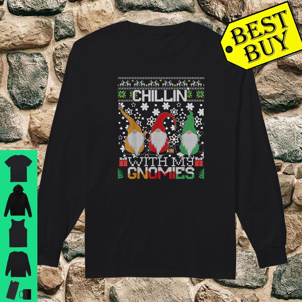 Chillin With My Gnomies Ugly Gnome Christmas Sweater Gift Shirt long sleeved